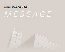 from WASEDA MESSAGE